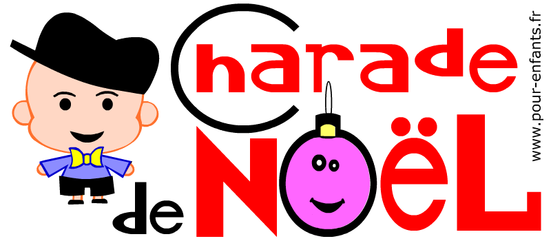 Charades de NOEL pour enfants. Charades avec réponses